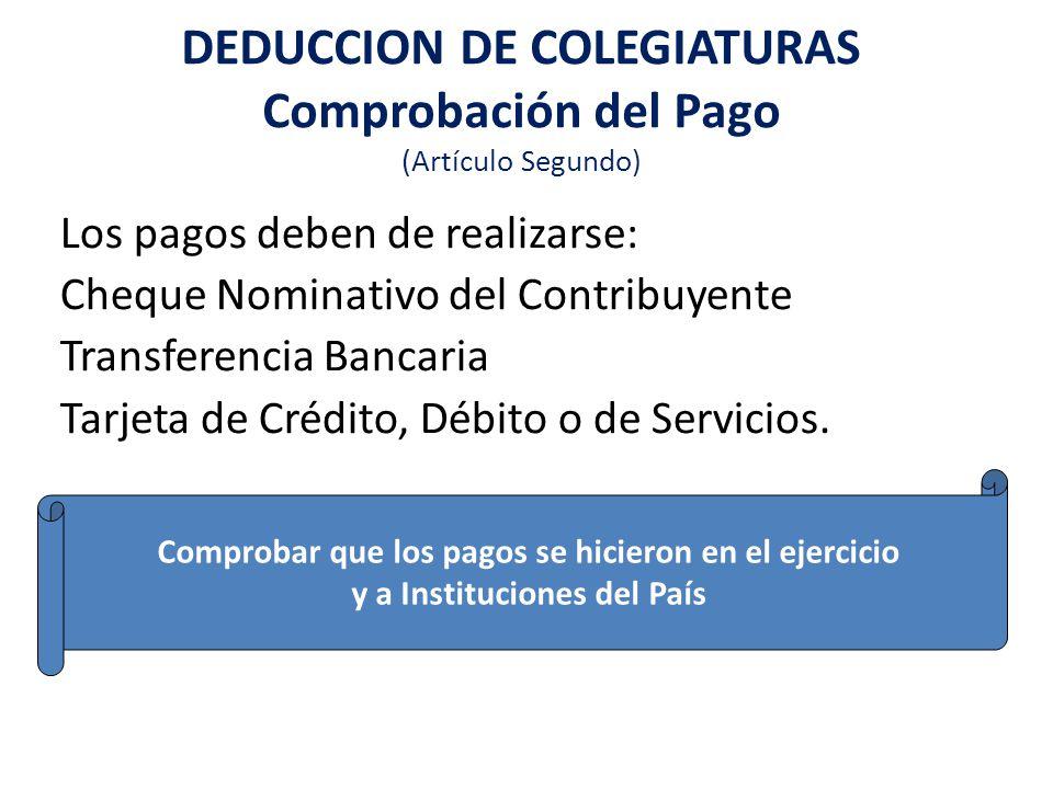 DEDUCCION DE COLEGIATURAS Comprobación del Pago (Artículo Segundo)