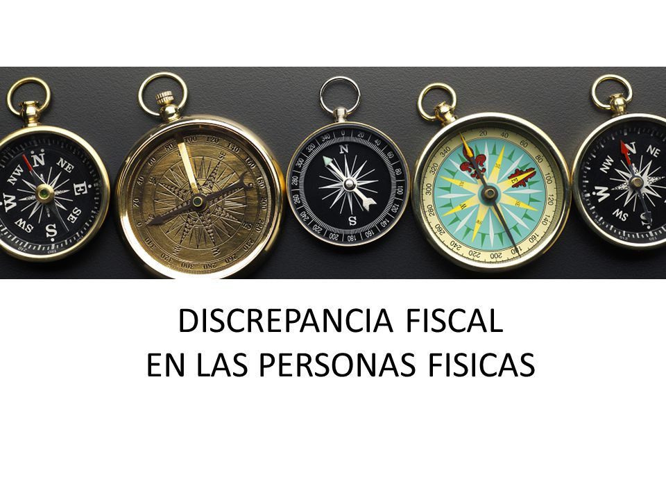 DISCREPANCIA FISCAL EN LAS PERSONAS FISICAS
