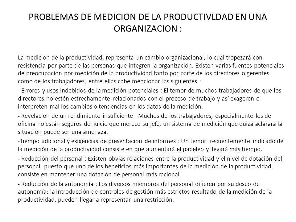 PROBLEMAS DE MEDICION DE LA PRODUCTIVLDAD EN UNA ORGANIZACION :