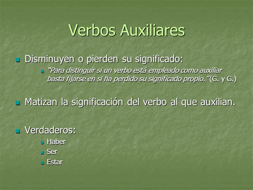 Verbos Auxiliares Disminuyen o pierden su significado: