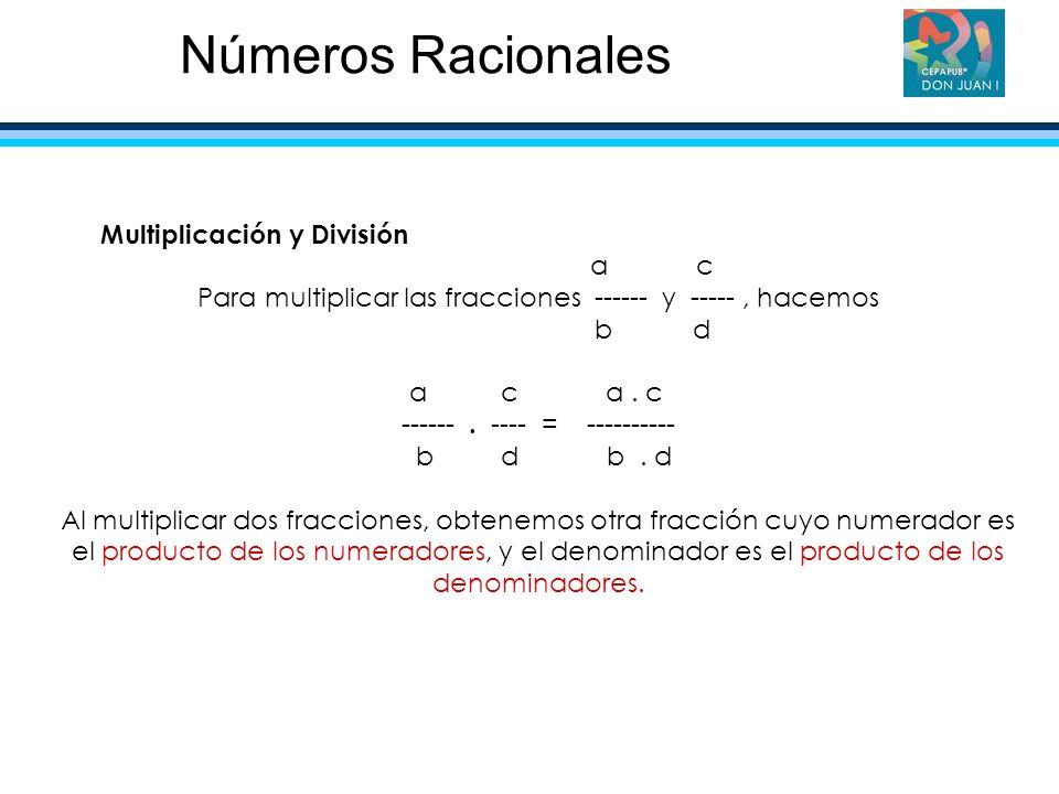 Números Racionales Multiplicación y División a c