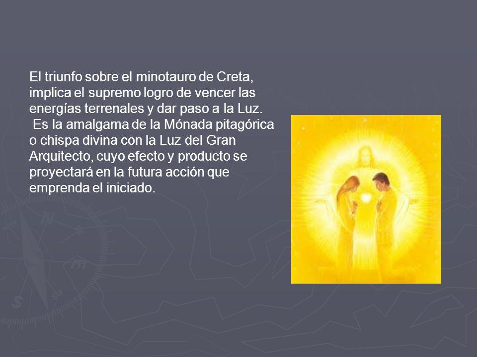 El triunfo sobre el minotauro de Creta, implica el supremo logro de vencer las energías terrenales y dar paso a la Luz.
