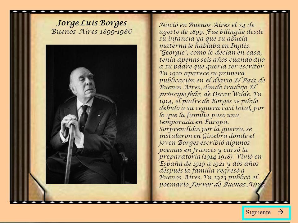 Jorge Luis Borges Buenos Aires 1899-1986 Siguiente 