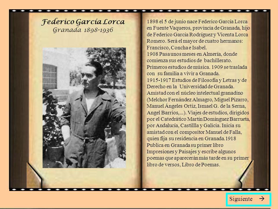 Federico García Lorca Granada 1898-1936 Siguiente 