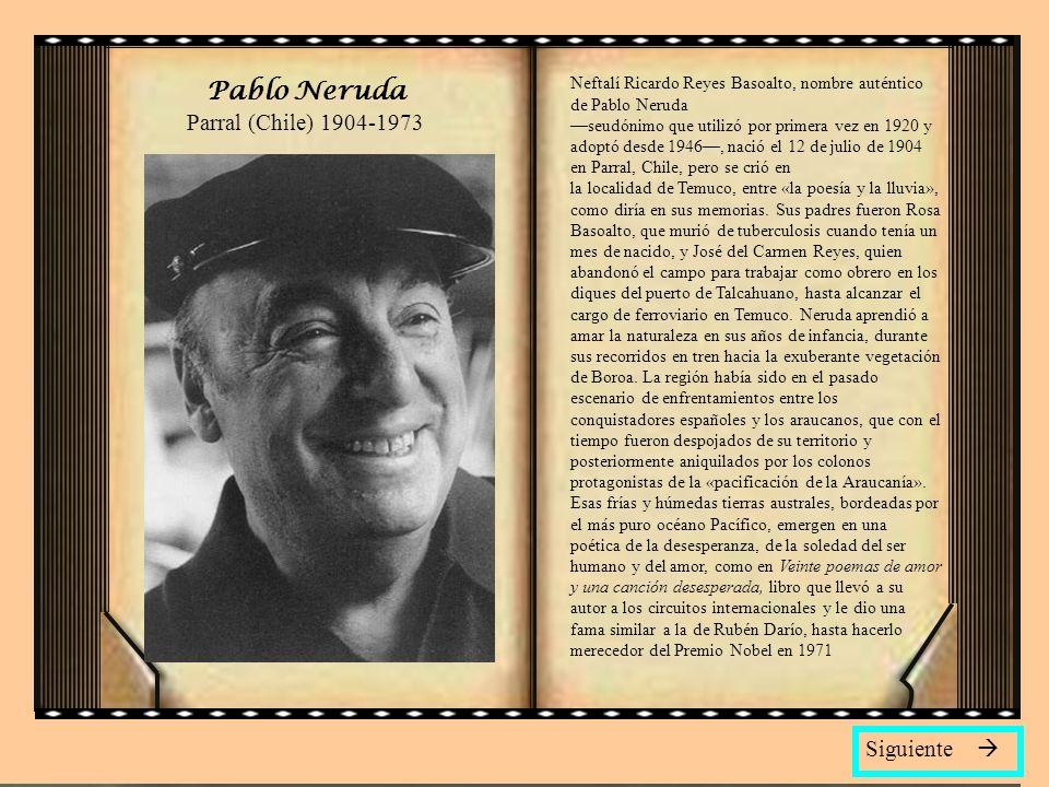 Pablo Neruda Parral (Chile) 1904-1973
