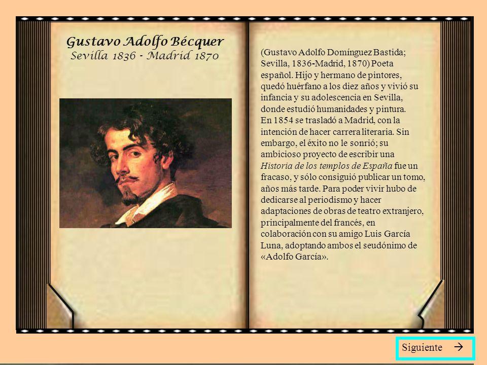 Gustavo Adolfo Bécquer Sevilla 1836 - Madrid 1870