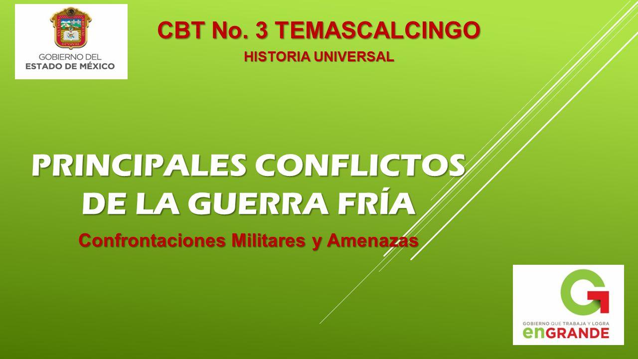 PRINCIPALES CONFLICTOS DE LA GUERRA FRÍA