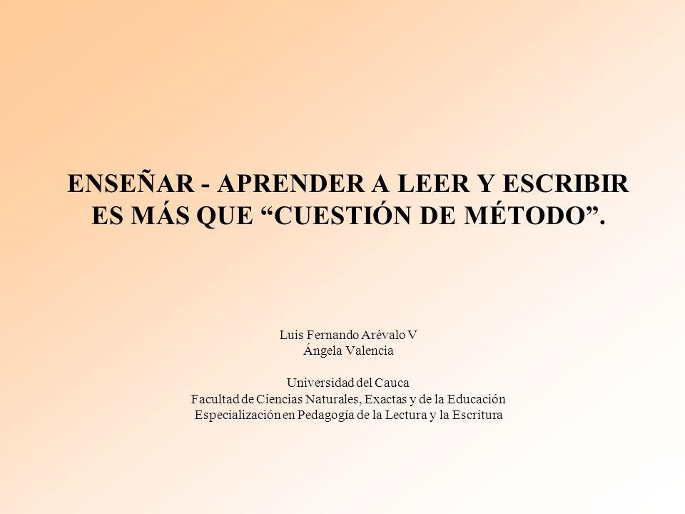 ENSEÑAR - APRENDER A LEER Y ESCRIBIR ES MÁS QUE CUESTIÓN DE MÉTODO