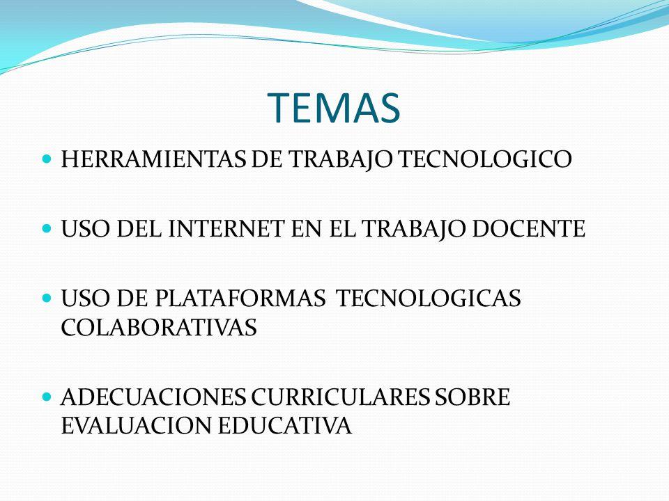 TEMAS HERRAMIENTAS DE TRABAJO TECNOLOGICO