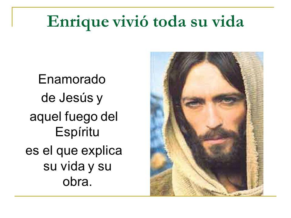 Enrique vivió toda su vida