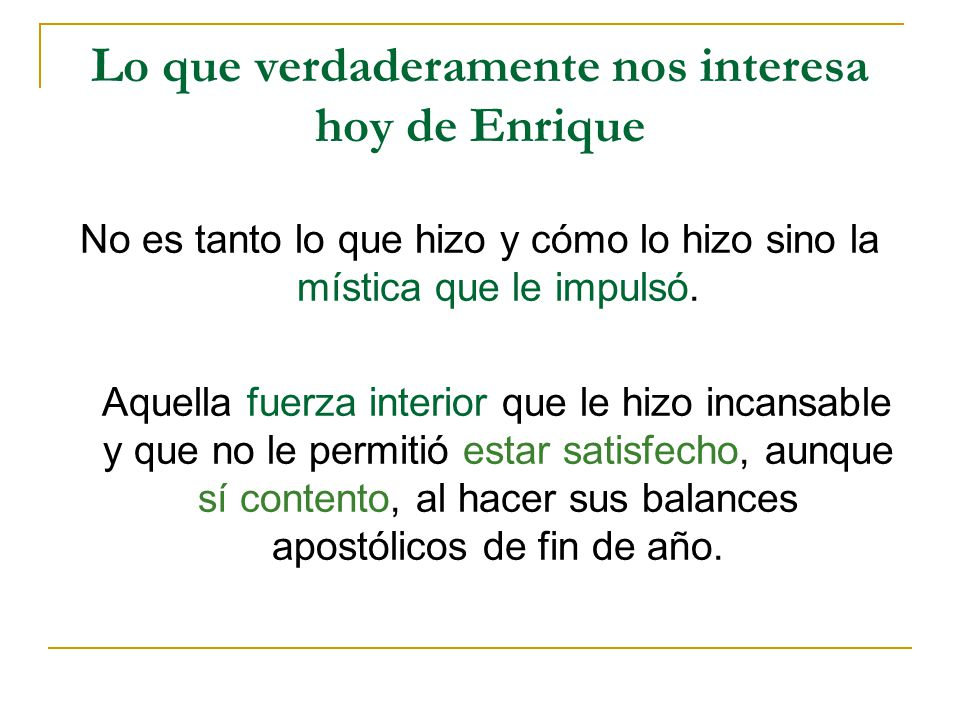 Lo que verdaderamente nos interesa hoy de Enrique