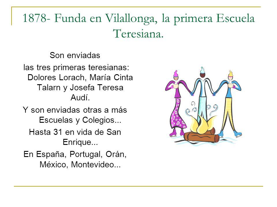 1878- Funda en Vilallonga, la primera Escuela Teresiana.