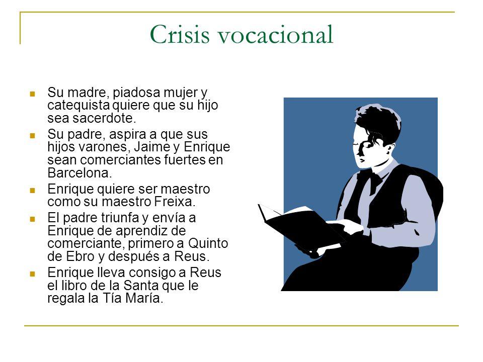 Crisis vocacional Su madre, piadosa mujer y catequista quiere que su hijo sea sacerdote.