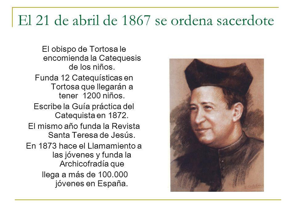 El 21 de abril de 1867 se ordena sacerdote
