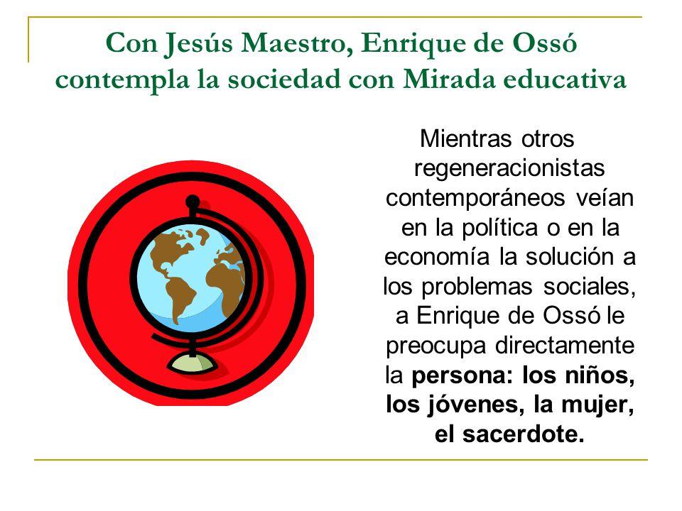 Con Jesús Maestro, Enrique de Ossó contempla la sociedad con Mirada educativa