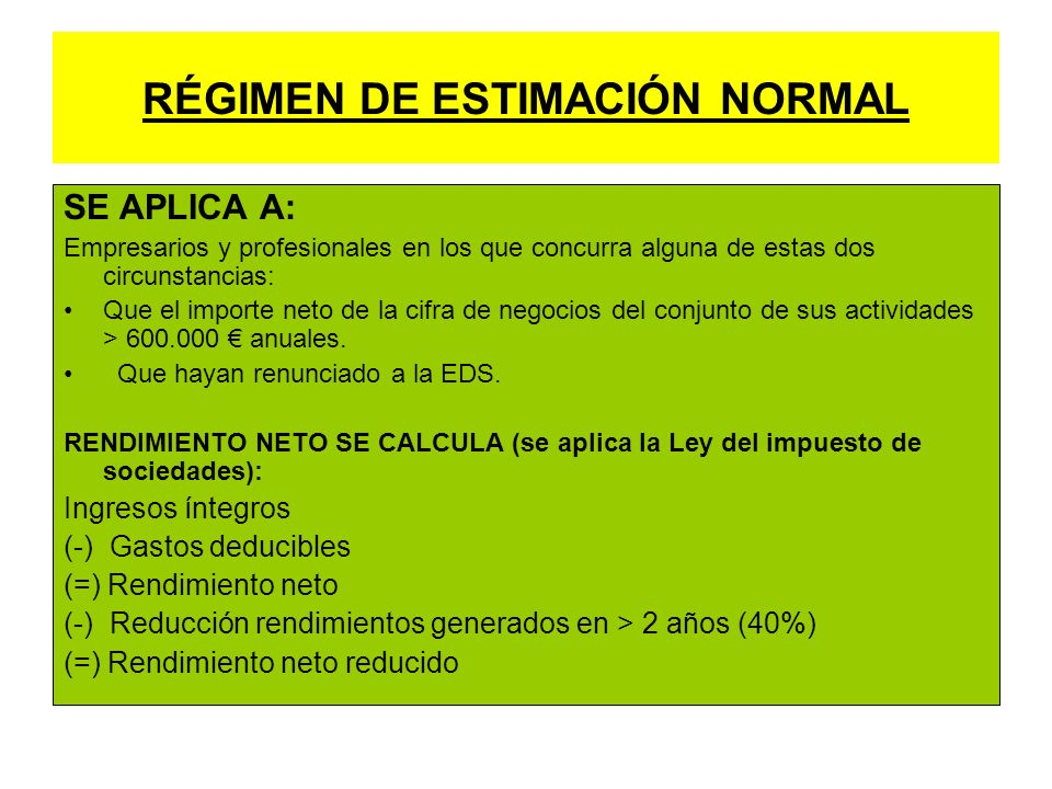 RÉGIMEN DE ESTIMACIÓN NORMAL