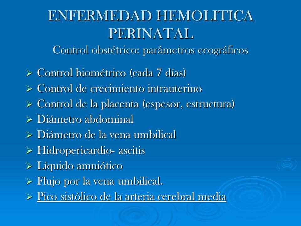ENFERMEDAD HEMOLITICA PERINATAL Control obstétrico: parámetros ecográficos