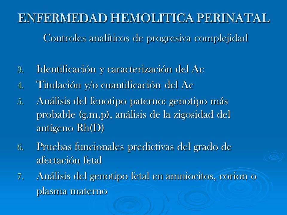 ENFERMEDAD HEMOLITICA PERINATAL Controles analíticos de progresiva complejidad