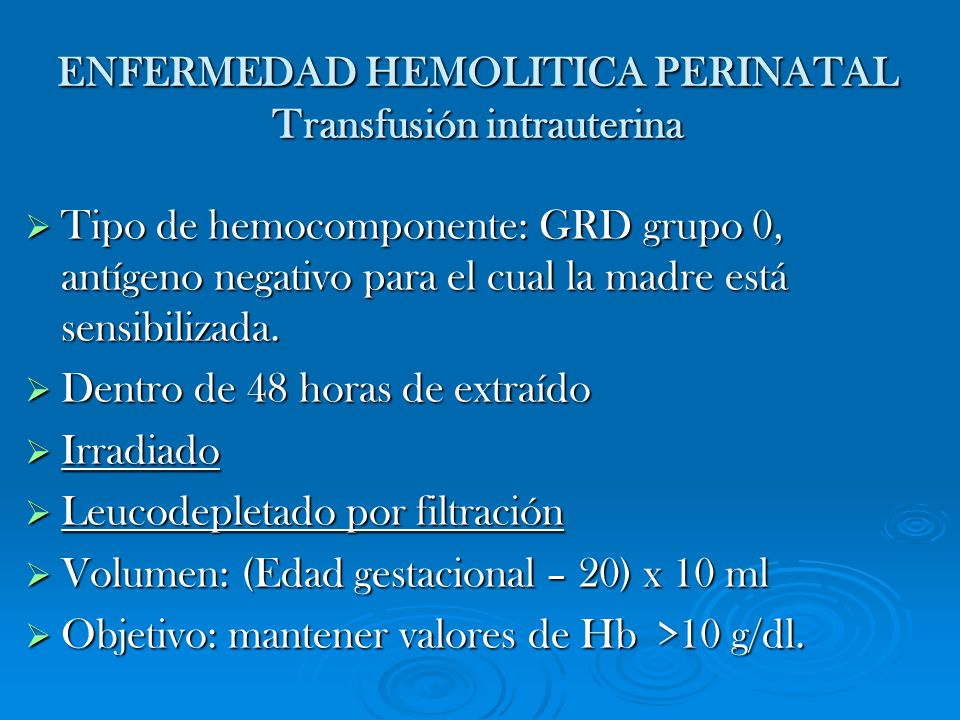 ENFERMEDAD HEMOLITICA PERINATAL Transfusión intrauterina