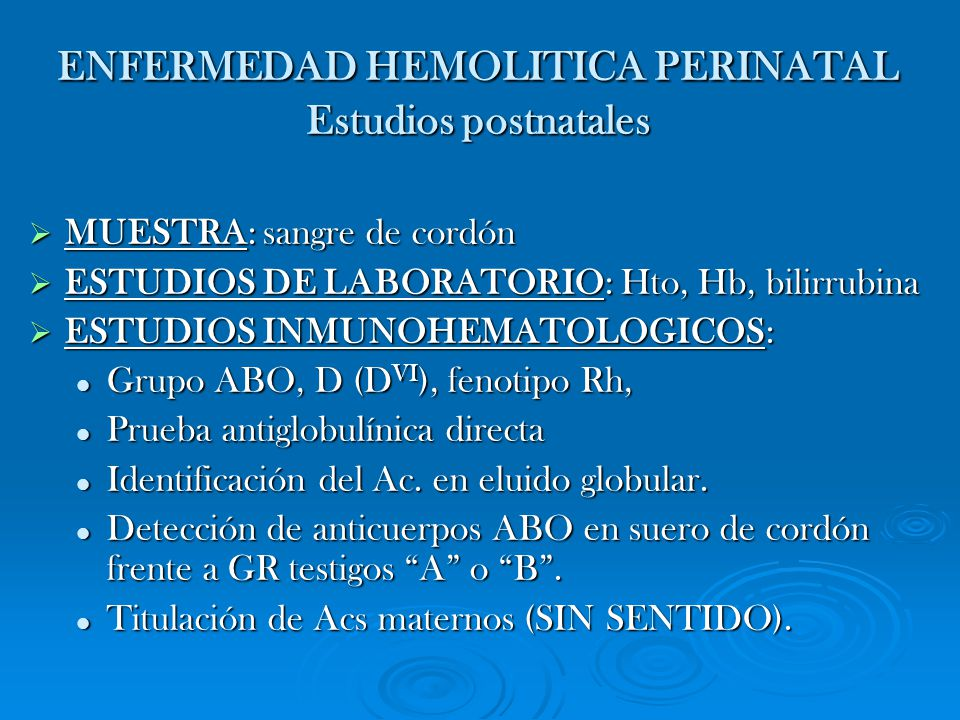 ENFERMEDAD HEMOLITICA PERINATAL Estudios postnatales