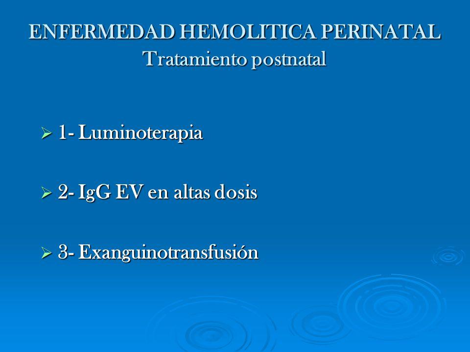 ENFERMEDAD HEMOLITICA PERINATAL Tratamiento postnatal