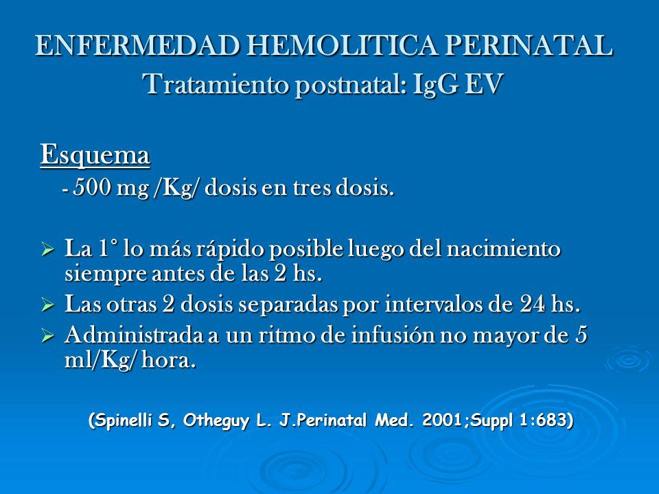 ENFERMEDAD HEMOLITICA PERINATAL Tratamiento postnatal: IgG EV