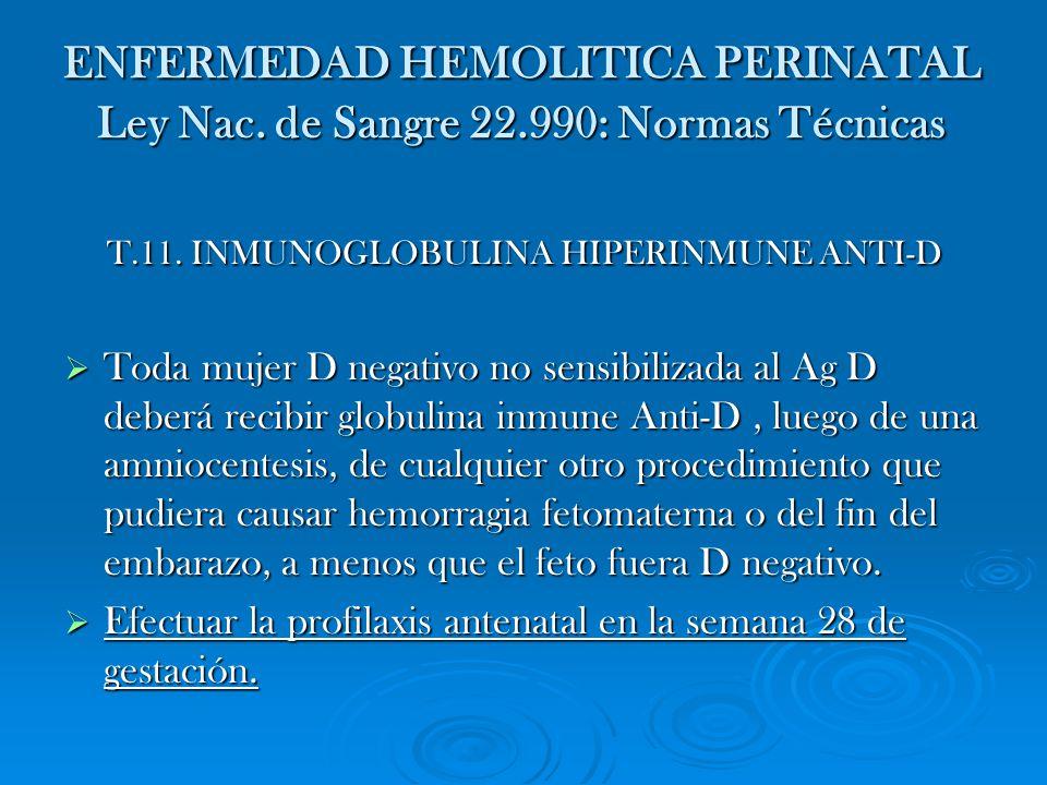 T.11. INMUNOGLOBULINA HIPERINMUNE ANTI-D