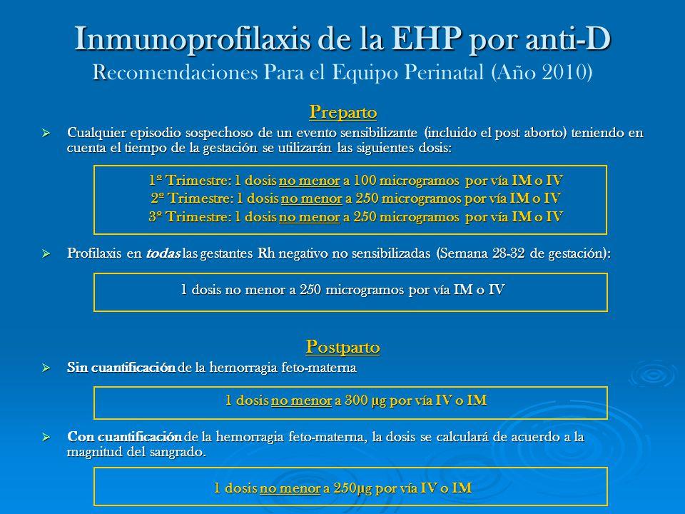Inmunoprofilaxis de la EHP por anti-D Recomendaciones Para el Equipo Perinatal (Año 2010)