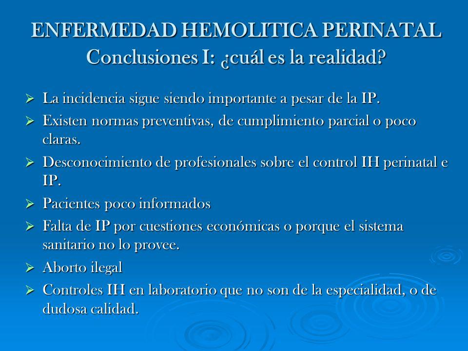 ENFERMEDAD HEMOLITICA PERINATAL Conclusiones I: ¿cuál es la realidad