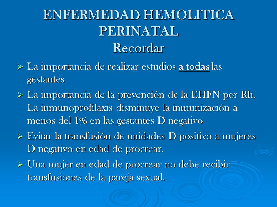 ENFERMEDAD HEMOLITICA PERINATAL Recordar