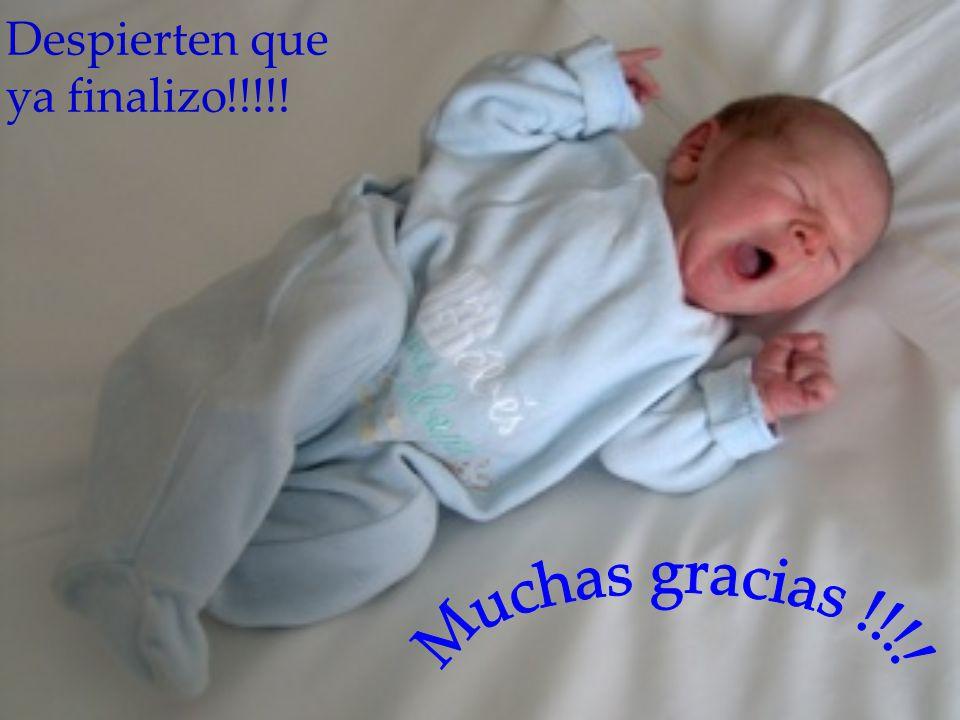 Despierten que ya finalizo!!!!! Muchas gracias !!!!