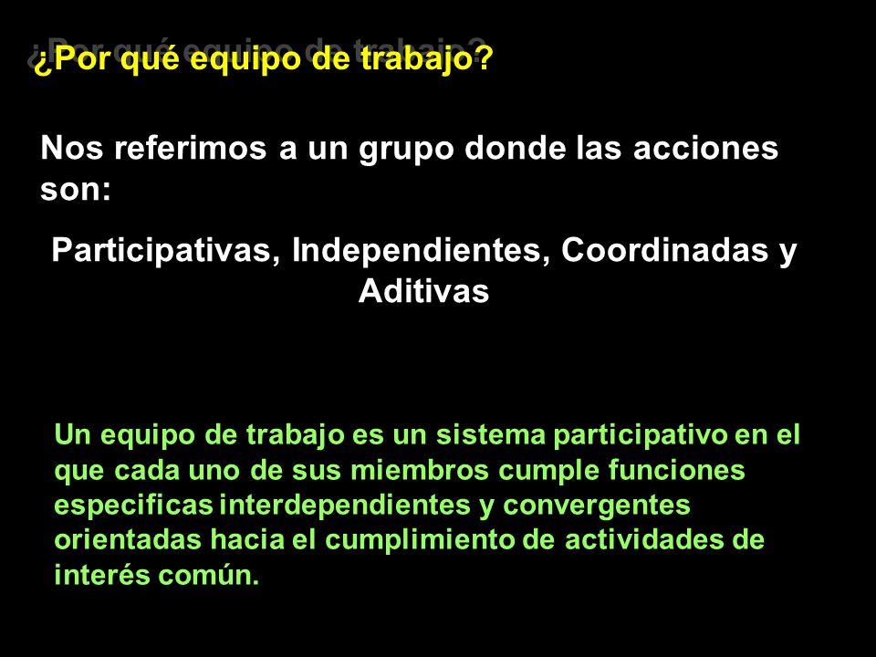 Participativas, Independientes, Coordinadas y Aditivas
