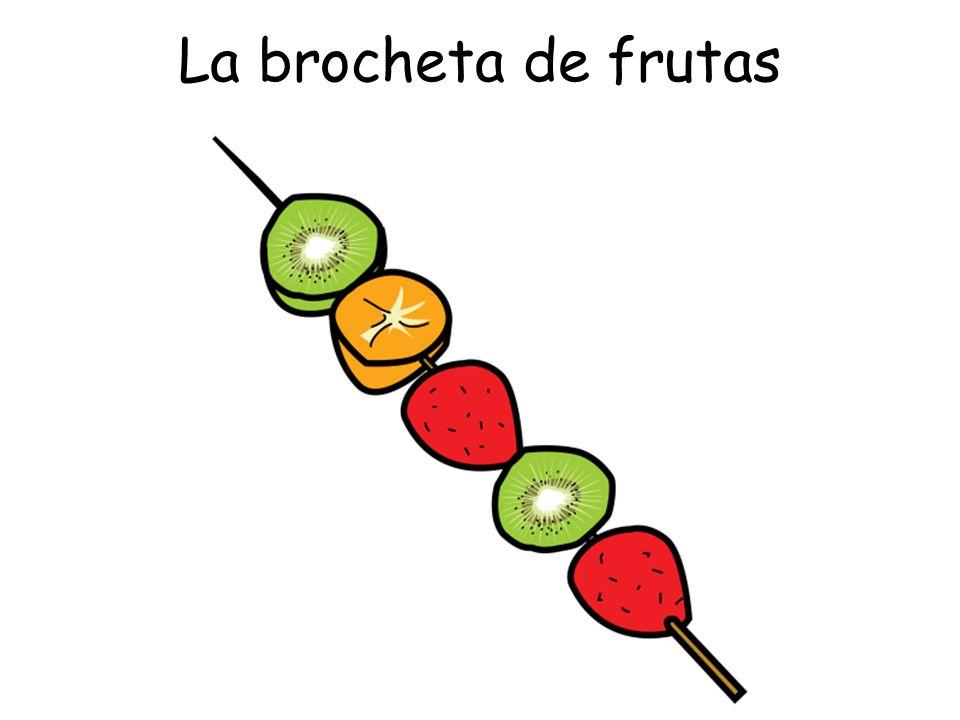La brocheta de frutas
