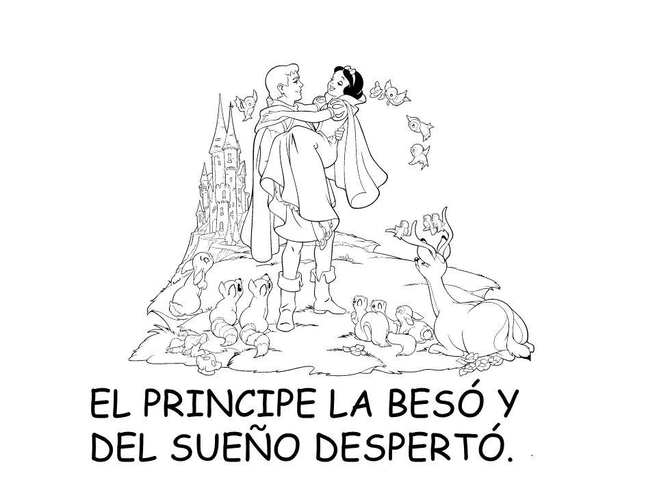 EL PRINCIPE LA BESÓ Y DEL SUEÑO DESPERTÓ.