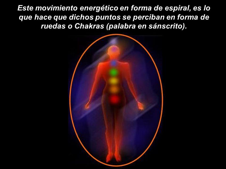 Este movimiento energético en forma de espiral, es lo que hace que dichos puntos se perciban en forma de ruedas o Chakras (palabra en sánscrito).