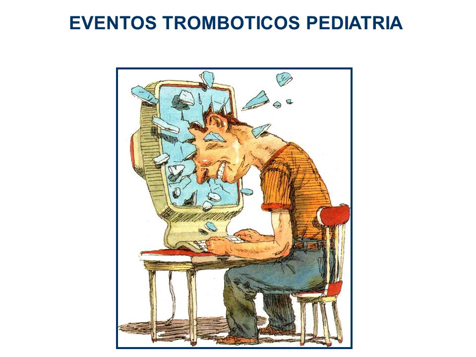 EVENTOS TROMBOTICOS PEDIATRIA