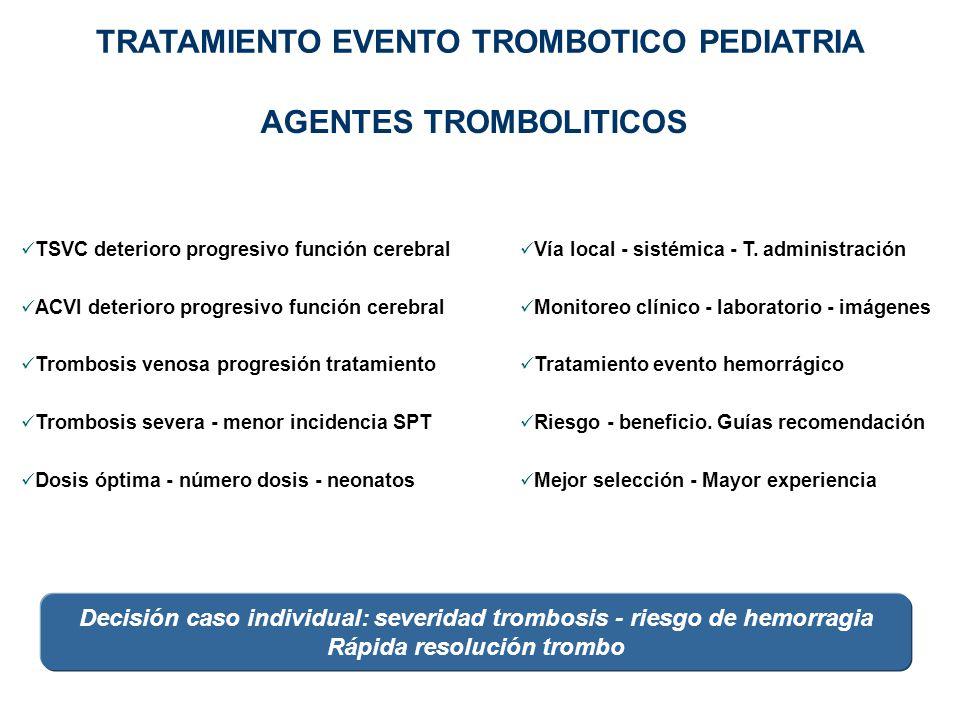 TRATAMIENTO EVENTO TROMBOTICO PEDIATRIA AGENTES TROMBOLITICOS
