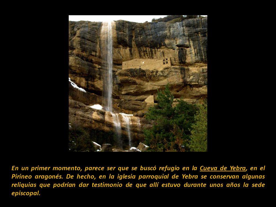 En un primer momento, parece ser que se buscó refugio en la Cueva de Yebra, en el Pirineo aragonés.