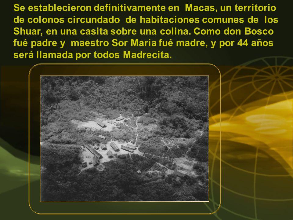 Se establecieron definitivamente en Macas, un territorio de colonos circundado de habitaciones comunes de los Shuar, en una casita sobre una colina.