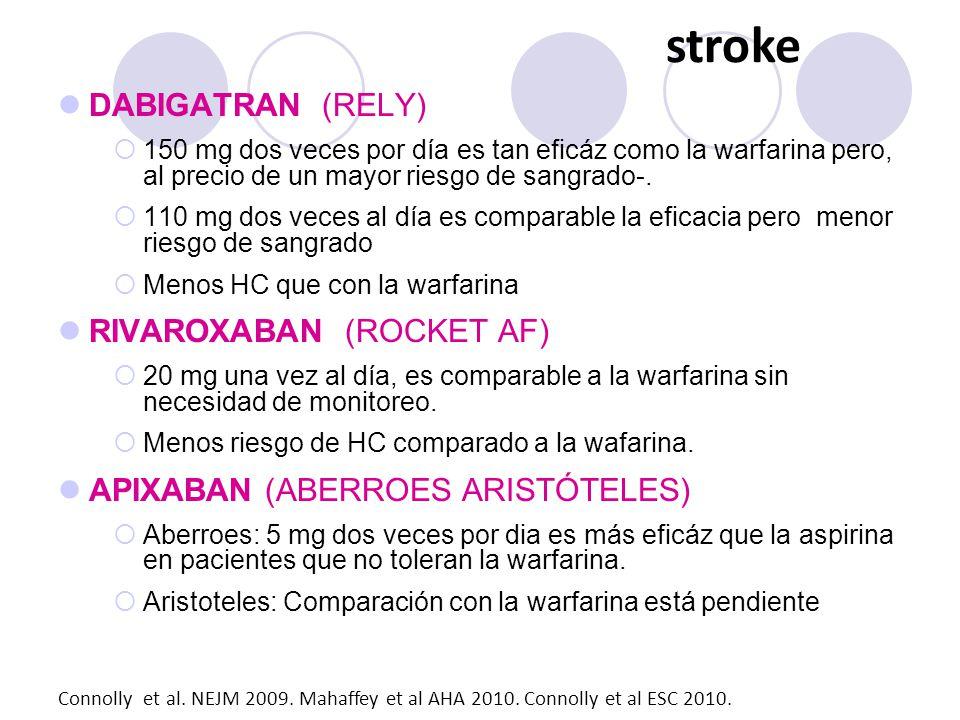 stroke DABIGATRAN (RELY) RIVAROXABAN (ROCKET AF)