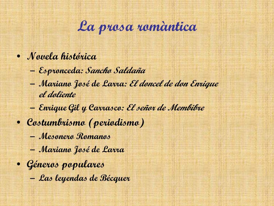 La prosa romàntica Novela histórica Costumbrismo (periodismo)