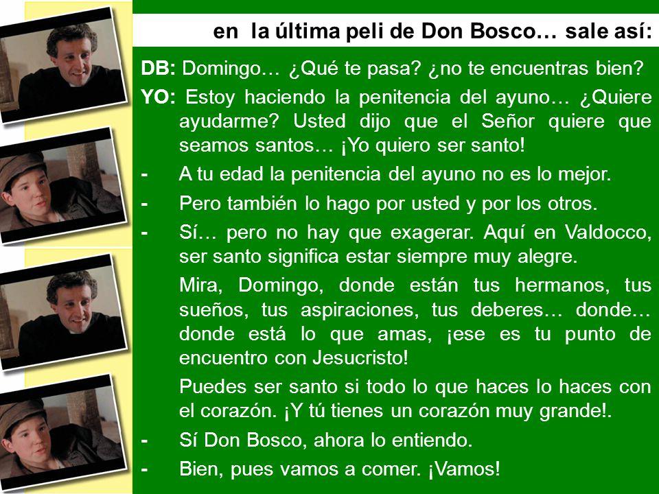 en la última peli de Don Bosco… sale así: