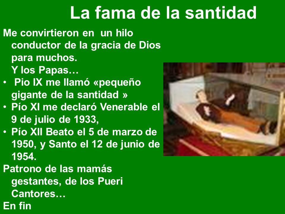 La fama de la santidad Me convirtieron en un hilo conductor de la gracia de Dios para muchos. Y los Papas…