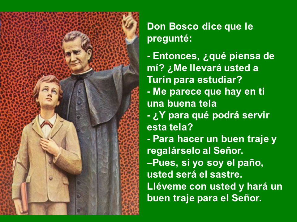 Don Bosco dice que le pregunté: