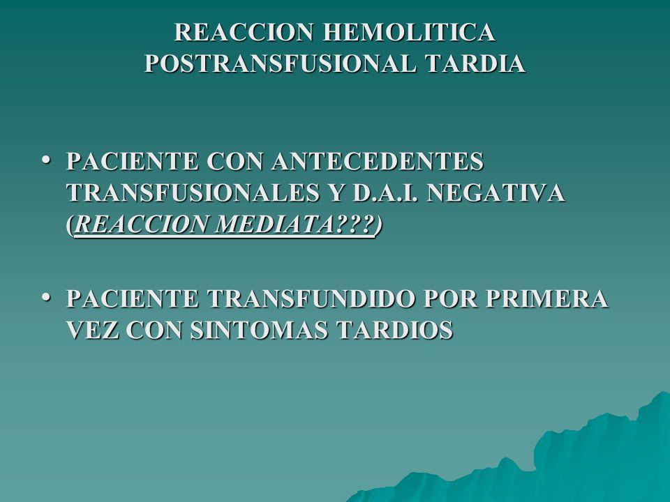 REACCION HEMOLITICA POSTRANSFUSIONAL TARDIA