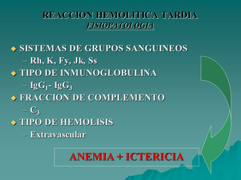 REACCION HEMOLITICA TARDIA FISIOPATOLOGIA