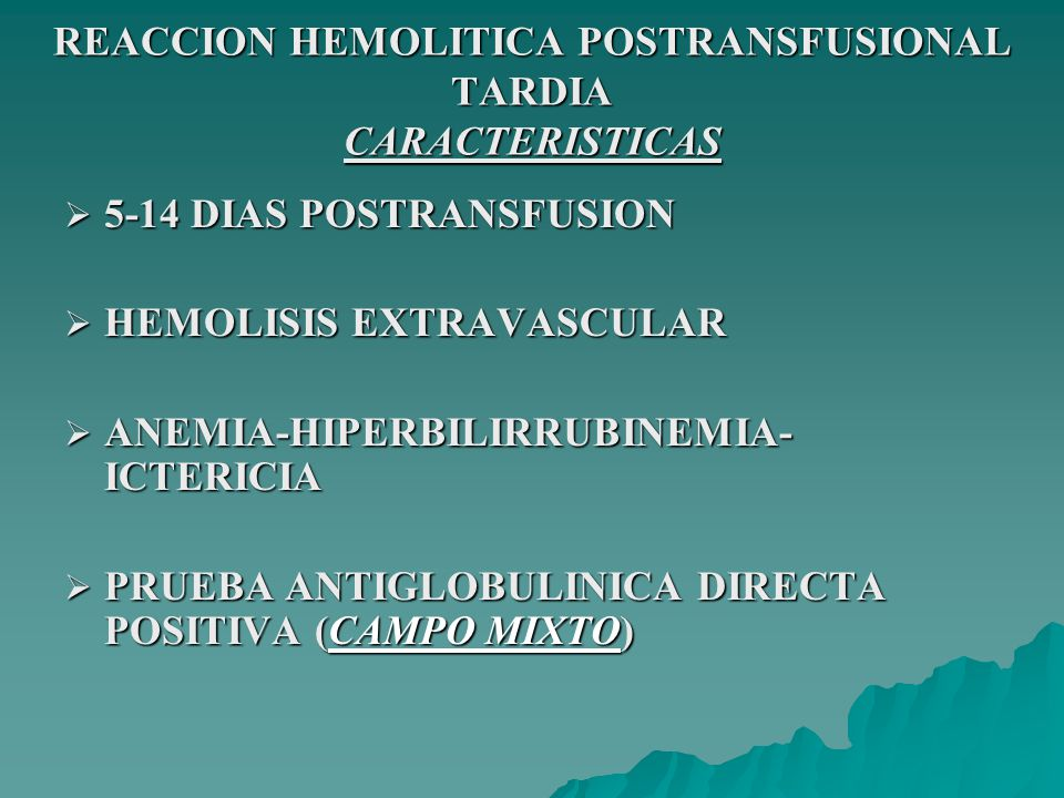 REACCION HEMOLITICA POSTRANSFUSIONAL TARDIA CARACTERISTICAS