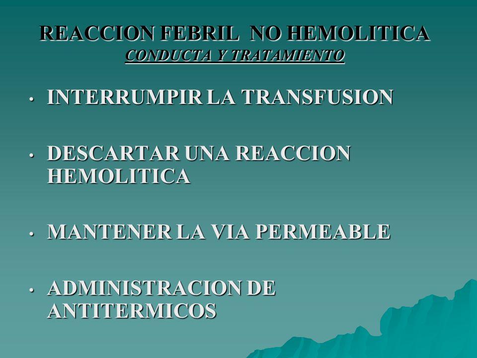 REACCION FEBRIL NO HEMOLITICA CONDUCTA Y TRATAMIENTO
