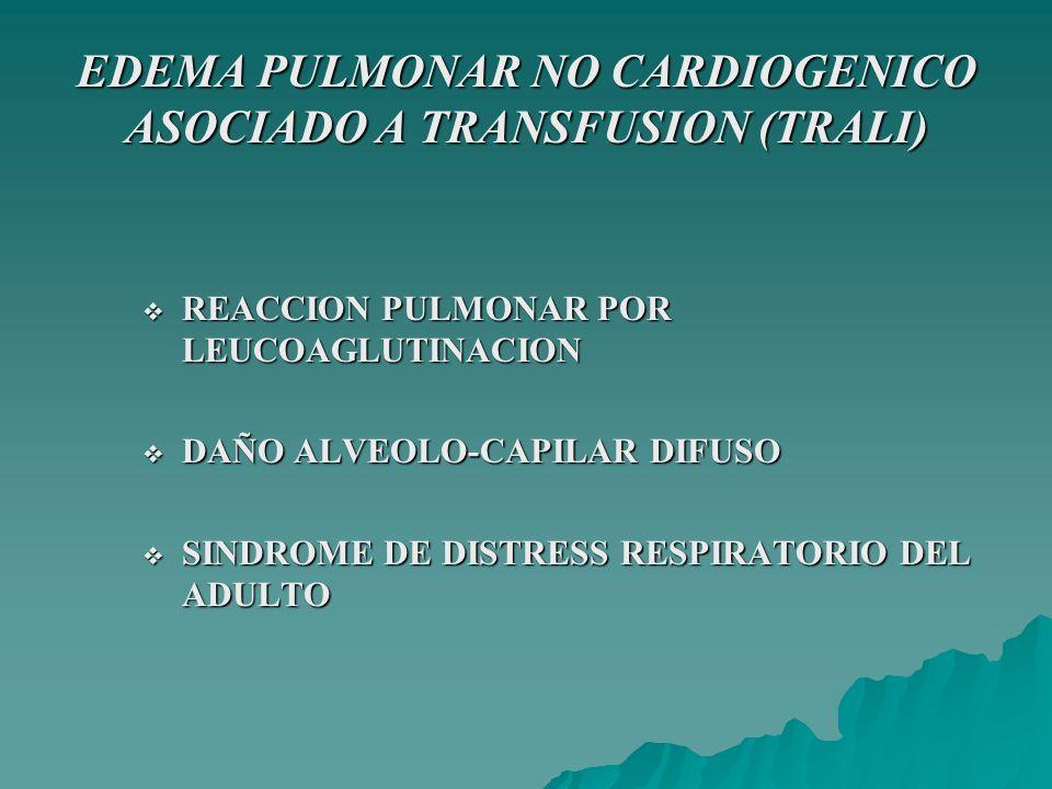 EDEMA PULMONAR NO CARDIOGENICO ASOCIADO A TRANSFUSION (TRALI)