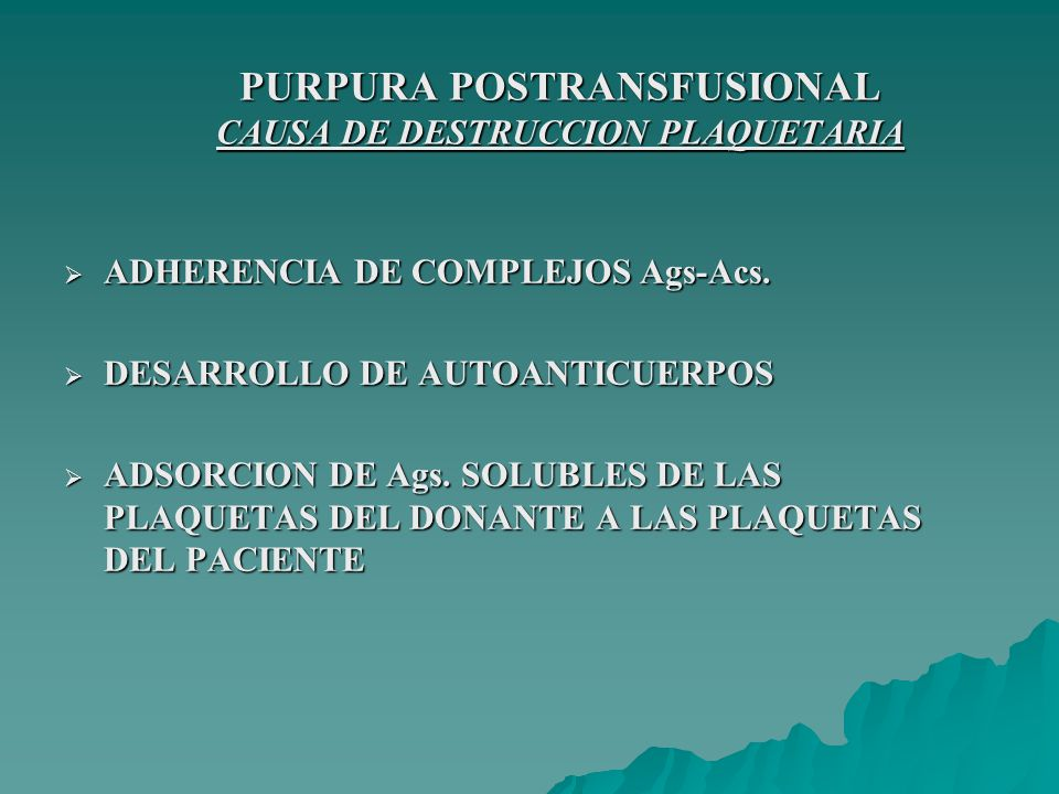 PURPURA POSTRANSFUSIONAL CAUSA DE DESTRUCCION PLAQUETARIA